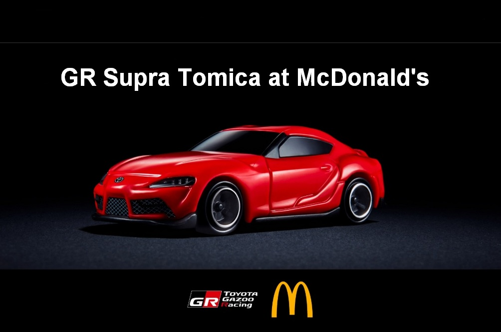 Toyota Throws In A Tomica Supra With Its Mcdonald's Meal For A Real Happy Meal