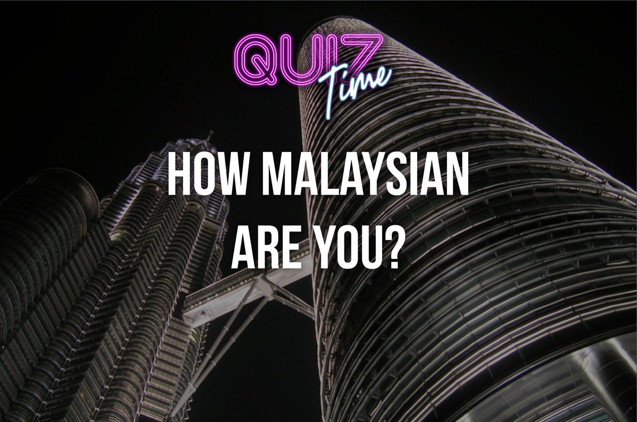 Take This Quiz To Find Out How Malaysian Are You