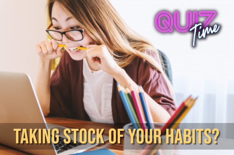 Taking Stock of Your Habits?