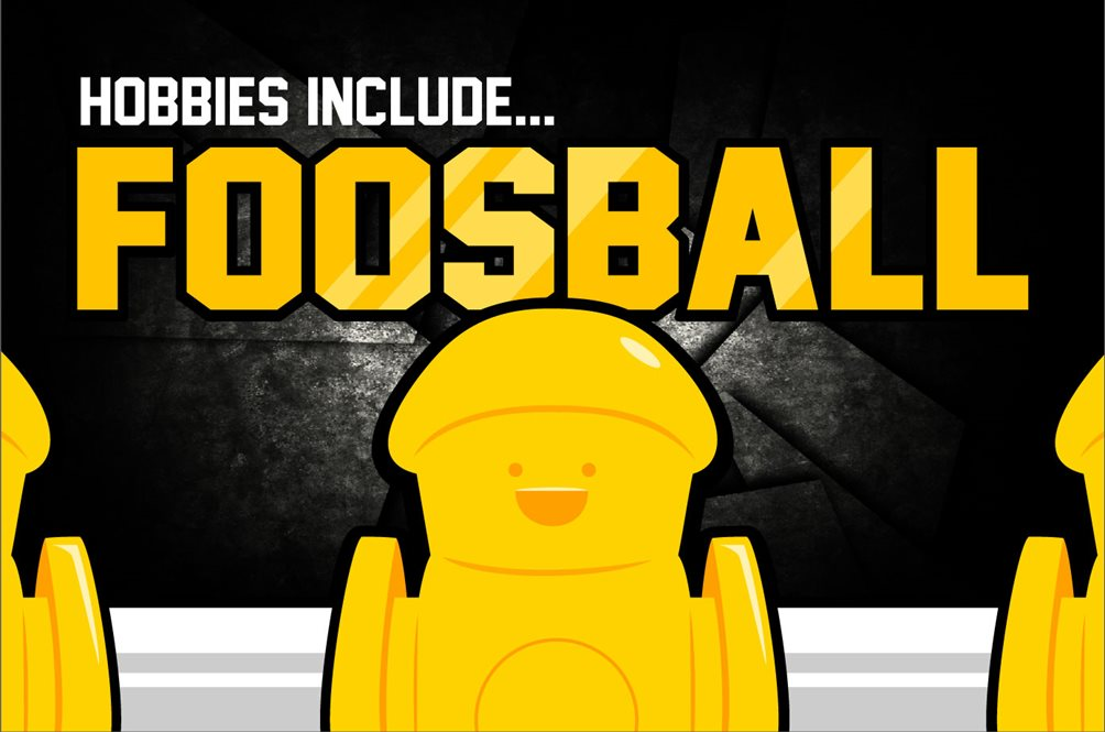 Hobbies Include... Foosball