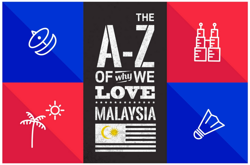 The A to Z of Why We Love Malaysia