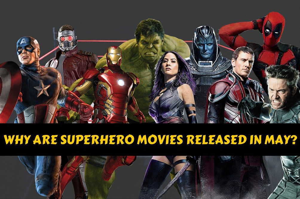 Why Are Superhero Movies Released in May? There's Math Involved...