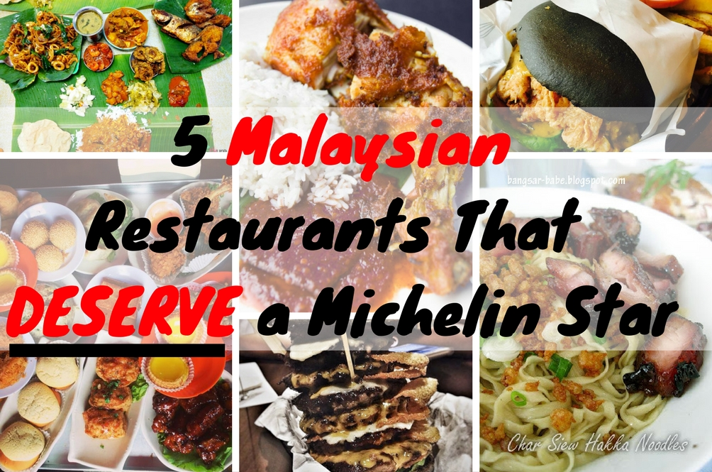 5 Malaysian Restaurants That Deserve A Michelin Star (Or Two)