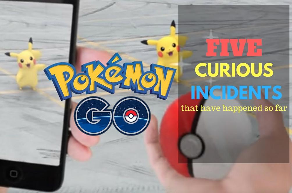 Pokemon GO: Incidents So Far