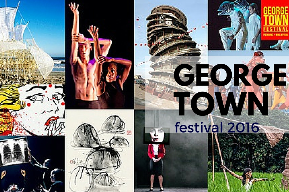 George Town Festival: Penang's Culture & Art Experience Is Here!