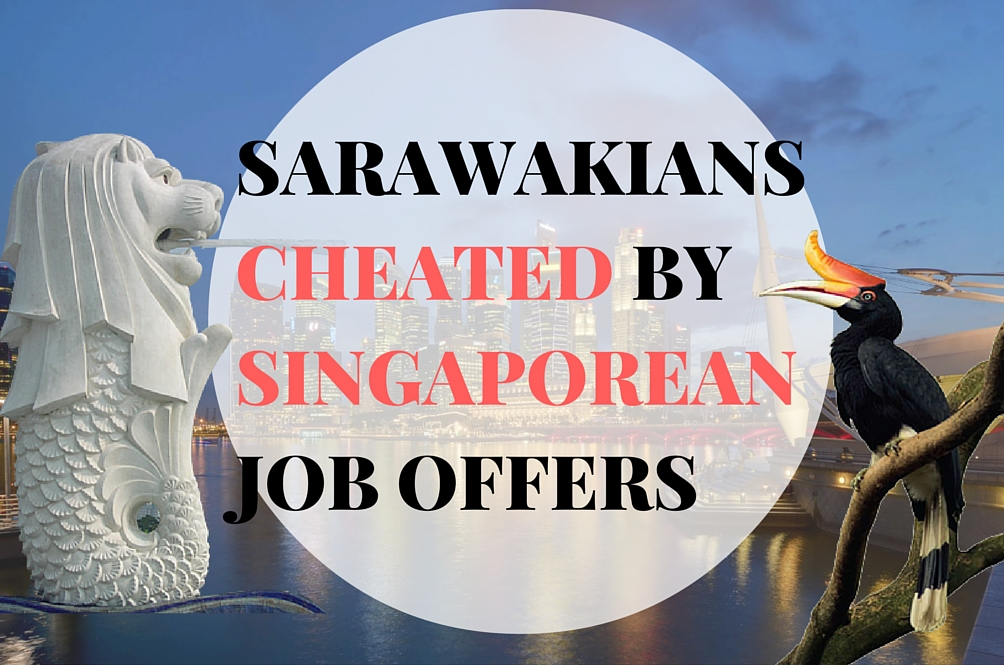Sarawakians Cheated by Job Offers in Singapore