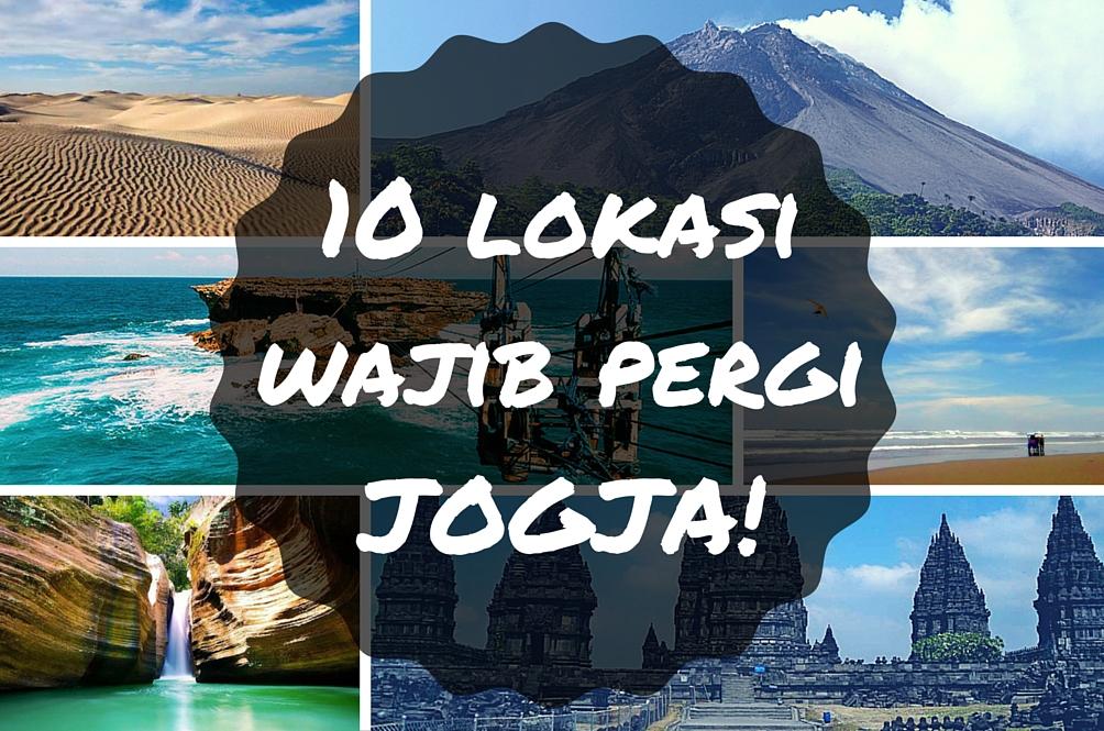 10 Lokasi Wajib Pergi Yogyakarta!