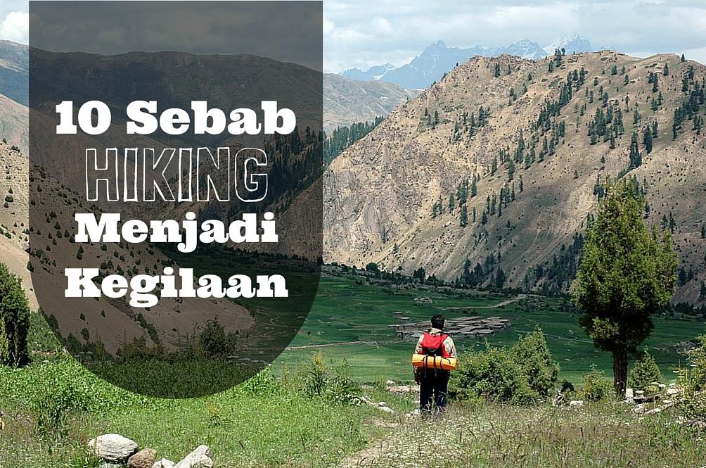10 Sebab Hiking Menjadi Kegilaan