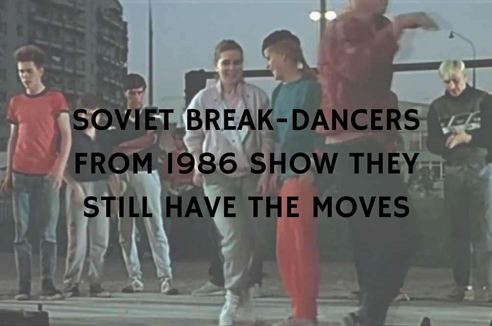 Soviet Union Break-Dancers from 1986 Still Got the Moves